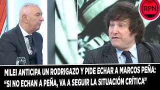 Milei anticipa un Rodrigazo y pide echar a Marcos Peña: