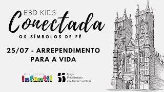 EBD Kids Conectada - Aula 25/07 | Arrependimento para a vida