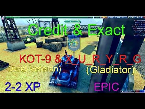Credit & Exact vs KOT-9(Acid-Veteran) & X_U_R_Y_R_G(Gladiator)