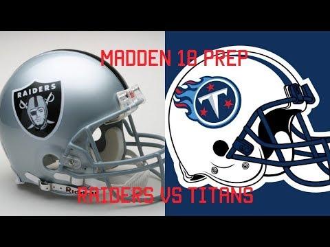 Madden 18 Preparation: Raiders vs Titans
