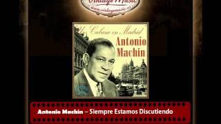 Antonio Machín – Siempre Estamos Discutiendo (Perlas Cubanas)