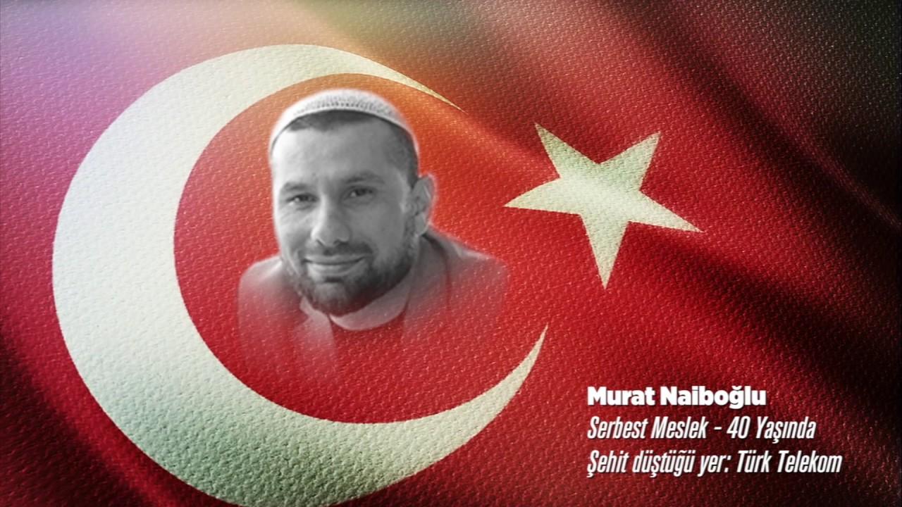15 Temmuz Şehidi Murat Naiboğlu