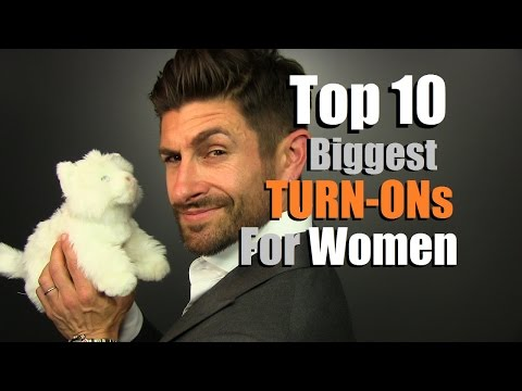 Top 5 turn ons for women