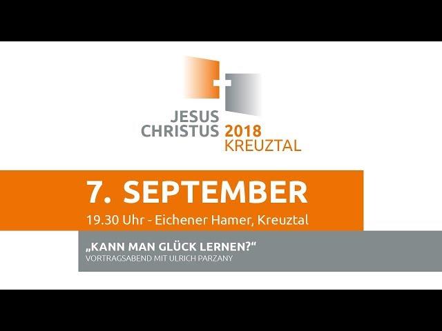 Jesus Christus 2018 - 07.09.2018 - Kann man Glück lernen?