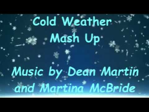 Cold Weather Mash up - Dean Martin &  Martina McBride