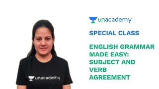 Special Class - English Grammar Made Easy: Subject and Verb Agreement - Pallavi Ojha