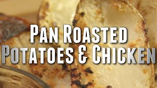 Yummy Meals: Easy Pan Roasted Potatoes & Chicken