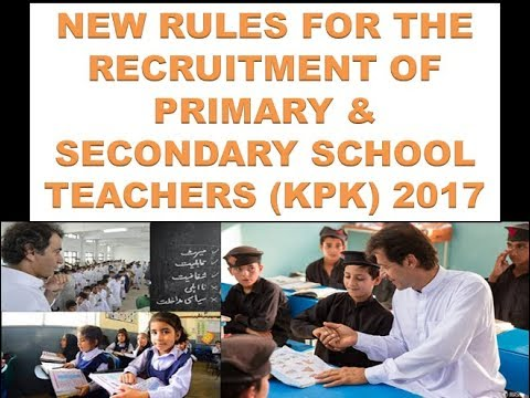 NEW RULES FOR THE RECRUITMENT OF PRIMARY & SECONDARY SCHOOL TEACHERS (KPK)