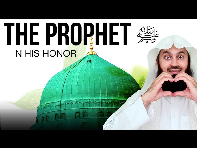 In Honor of the Prophet ﷺ - A Response to Those Who Insult! - Mufti Menk