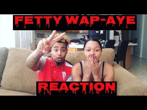 FETTY WAP-AYE (REACTION)
