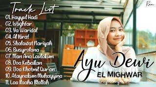 Full Album Sholawat Terbaru AYU DEWI EL MIGHWAR - Hayyul Hadi || Al Itiraf || Ya Waridal