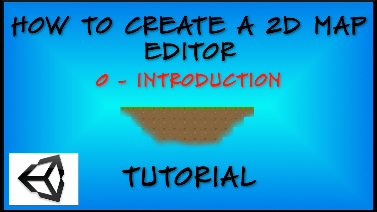 0  How to create a 2D Map Editor in Unity - Introduction - Unity Tutorial  [Unity3D][C#]