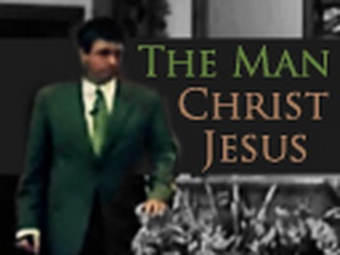 The Man Christ Jesus - Paul Washer