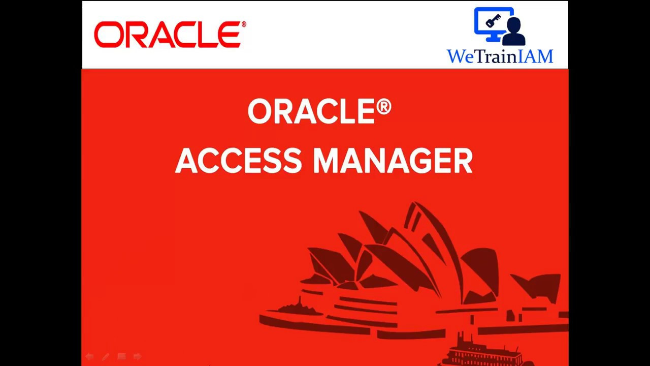 Oracle Access Manager Training - 11gR2 & 12c Classroom/Online Sessions