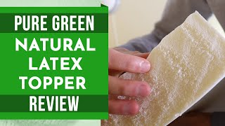 Pure Green Natural Latex Topper Review