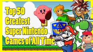 Top 50 Greatest Super Nintendo Games Of All Time!   Snes Memories
