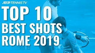 Top 10 Best Shots And Rallies | Rome 2019