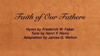 Faith of Our Fathers (Baptist Hymnal #352)