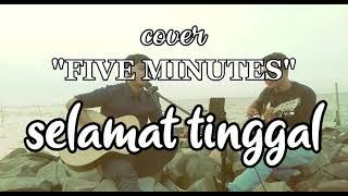 SELAMAT TINGGAL-FIVE MINUTES    cover MontoQustics