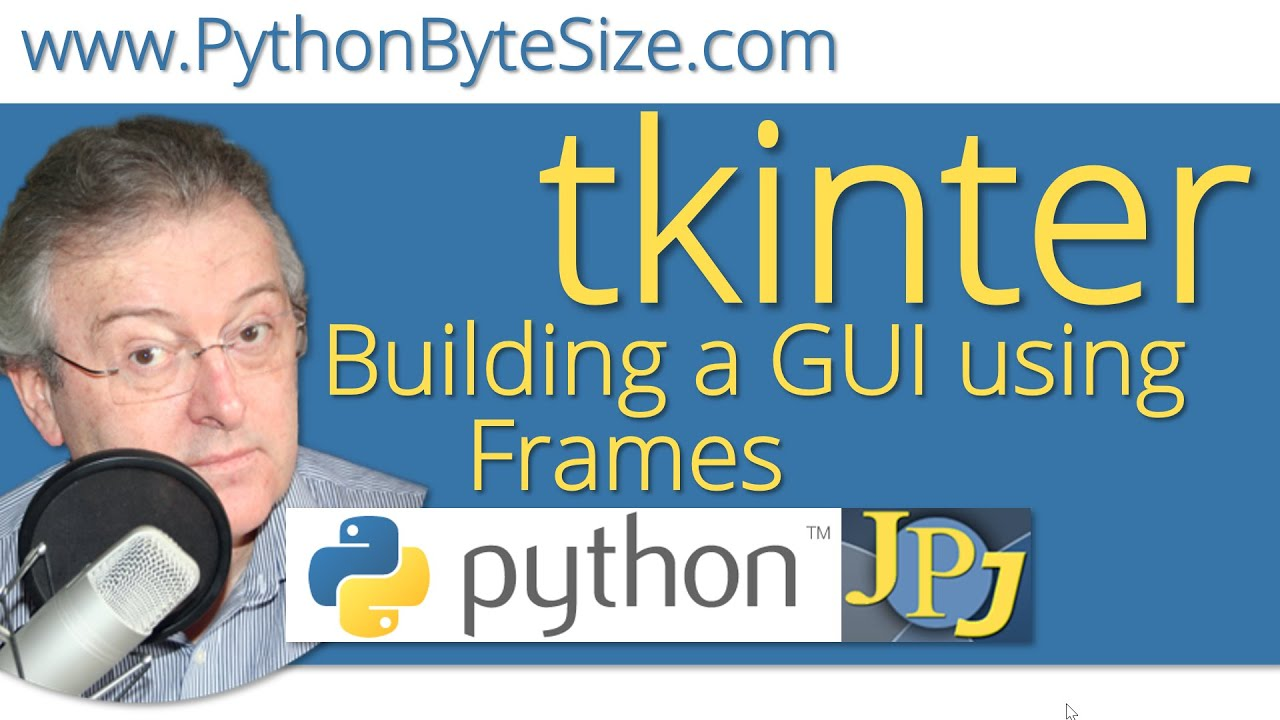 Building a Python tkinter GUI using Frames - YouTube