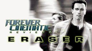 Eraser (1996) - Forever Cinematic Review