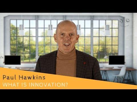 Paul Hawkins on What Is Innovation?