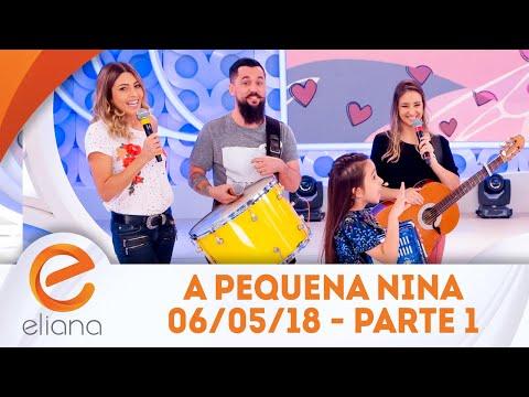 A pequena Nina - Parte 1 | Programa Eliana (06/05/18)