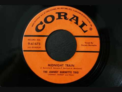 The Johnny Burnette Trio - Midnight train