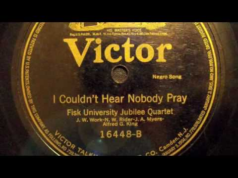 I Couldn't Hear Nobody Pray-Fisk University Jubilee Quartet
