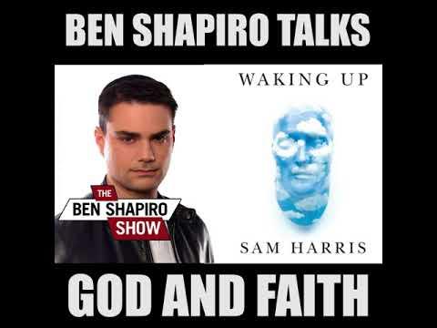 Ben Shapiro To Sam Harris: Yes, God Exists