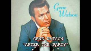 GENE WATSON - AFTER THE PARTY YouTube Videos