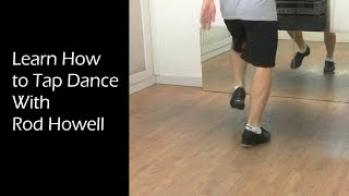 #1 Learn How to Tap Dance Beginner Class Part 1 by Rod Howell unitedtaps.com