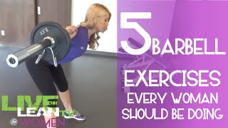 5 Barbell Exercises Every Woman Should be Doing