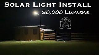 Solar Light Install:  30,000 Lumens.