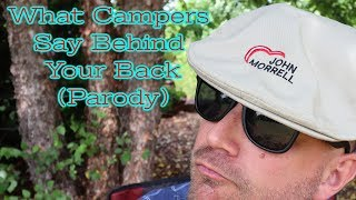 What Other Campers are Thinking When You Pull Into the Campground (Parody)