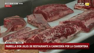Parrilla Don Julio: de restaurante a carnicería por la cuarentena en Hoy Nos Toca a las Ocho
