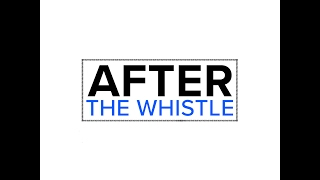 After the Whistle - 2-13-2017
