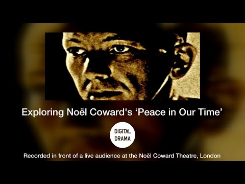 Noël Coward's Peace In Our Time - panel debate discussion