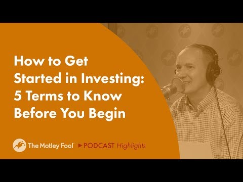 How to Get Started Investing: 5 Terms to Know Before You Begin