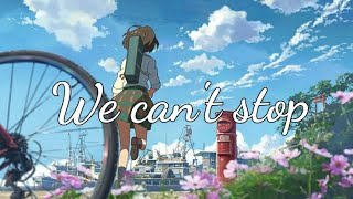 We Can't Stop -  Anime Version -