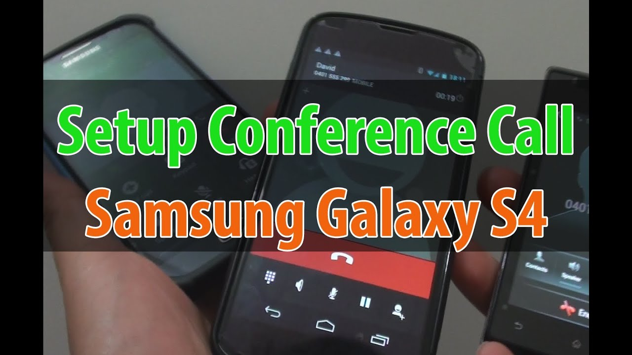Samsung Galaxy S4 How To Setup A Conference Call Using