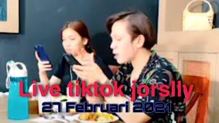 LIVE tiktok Jorslly - 27 Februari 2021