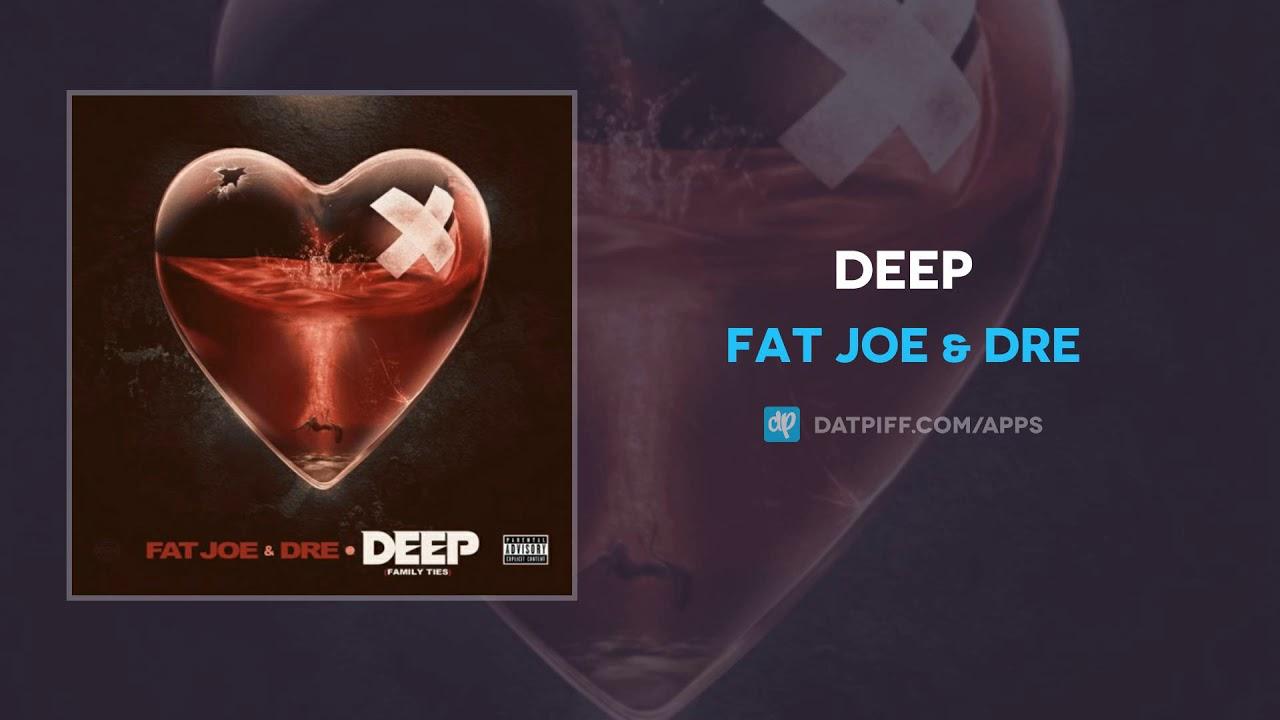 Fat Joe & Dre — Deep (AUDIO)