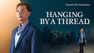 "2020 Christian Testimony Video | ""Hanging by a Thread"" (English Dubbed)"