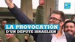 La provocation d'un député israélien
