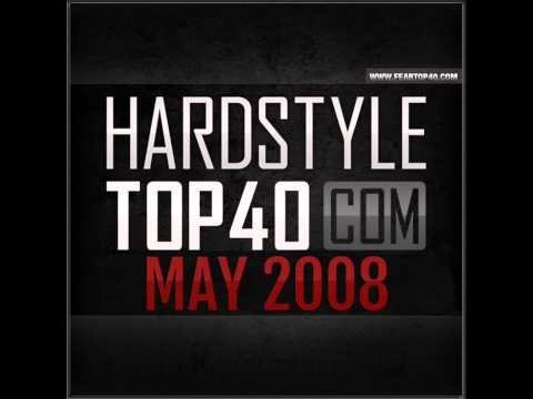 Fear fm hardstyle top 40 may 2008