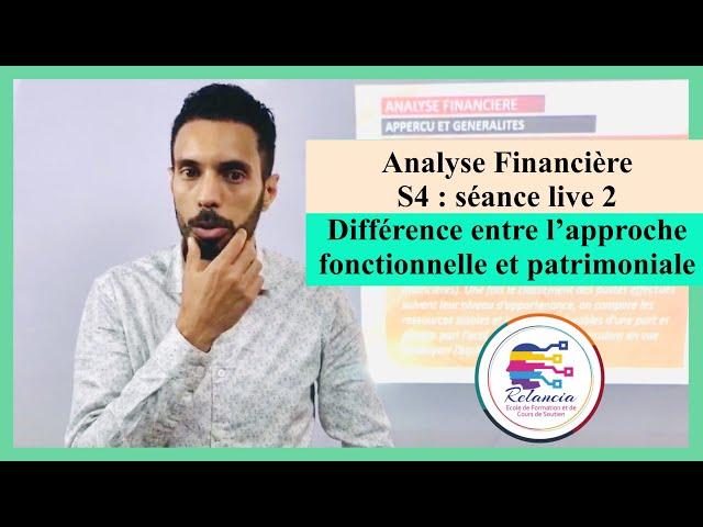 Analyse Financière S4 : séance live 2 : la différence entre l'approche fonctionnelle et patrimoniale