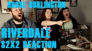 House Burlington REACTS to Riverdale S2x02