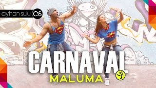 Zumba CARNAVAL - MALUMA // by A. SULU & FRIENDS (LATIN POP)