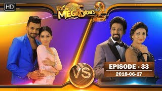 Hiru Mega Stars 2 | Episode 33 | 17th June 2018